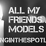 ALL MY FRIENDS ARE MODELS -PART I
