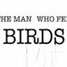 The Man Who Fed Birds