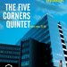 FIVE CORNER QUINTET