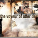 The Voyeur of Utter Destruction 1