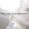 The Last Goodnights